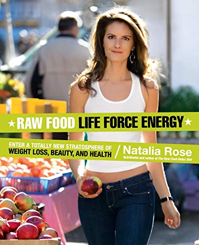 9780061344657: Raw Food Life Force Energy: Enter a Totally New Stratosphere of Weight Loss, Beauty, and Health (Raw Food Series)