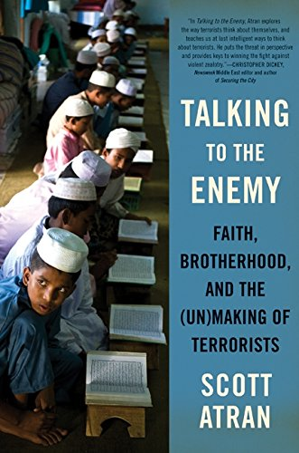 9780061344909: Talking to the Enemy: Faith, Brotherhood, and the (Un)Making of Terrorists