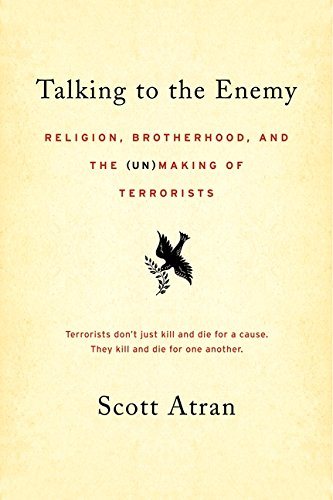 9780061344916: Talking to the Enemy: Religion, Brotherhood, and the (Un)Making of Terrorists