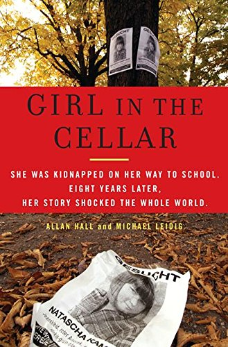 9780061345104: Girl in the Cellar: The Natascha Kampusch Story