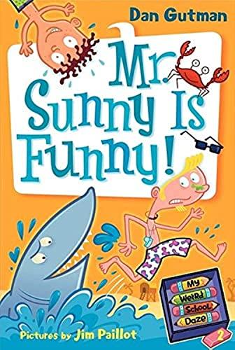 9780061346095: Mr. Sunny Is Funny! (My Weird School)