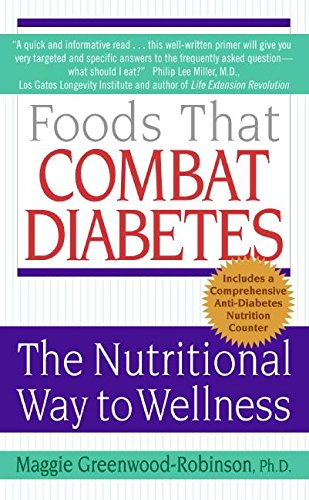 Foods That Combat Diabetes: The Nutritional Way to Wellness (Lynn Sonberg Books): ...