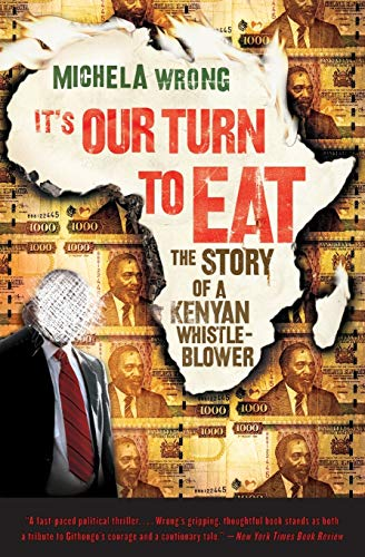 9780061346590: It's Our Turn to Eat: The Story of a Kenyan Whistle-Blower
