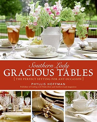 Southern Lady: Gracious Tables: The Perfect Setting for Any Occasion (0061346675) by Phyllis Hoffman