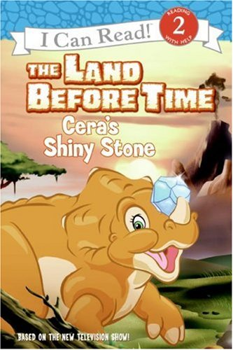 9780061347771: The Land Before Time: Cera's Shiny Stone (I Can Read Book 2)