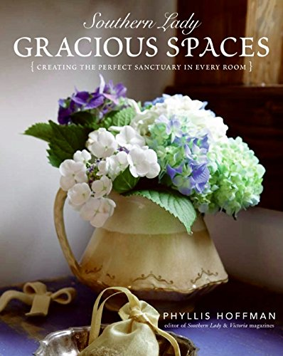 Southern Lady: Gracious Spaces: Creating The Perfect Sanctuary In Every Room (0061348090) by Phyllis Hoffman