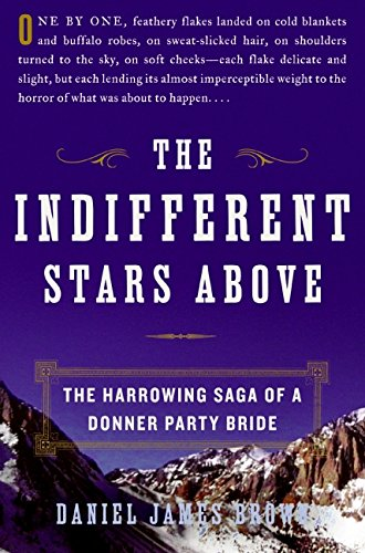 9780061348105: The Indifferent Stars Above: The Harrowing Saga of a Donner Party Bride