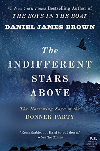 9780061348112: The Indifferent Stars Above: The Harrowing Saga of a Donner Party Bride