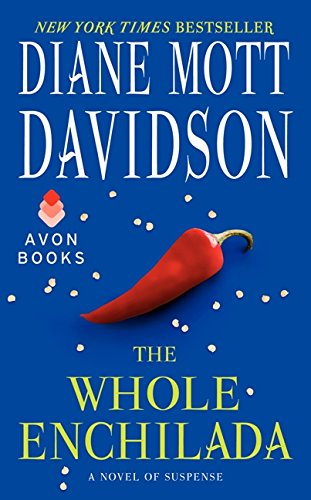 The Whole Enchilada: A Novel of Suspense (Goldy Schulz): Diane Mott Davidson