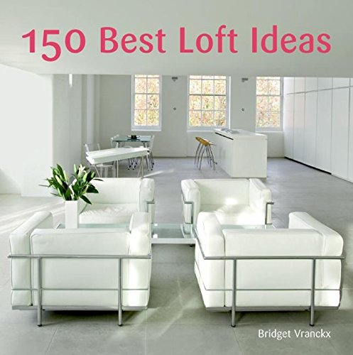 9780061348273: 150 Best Loft Ideas