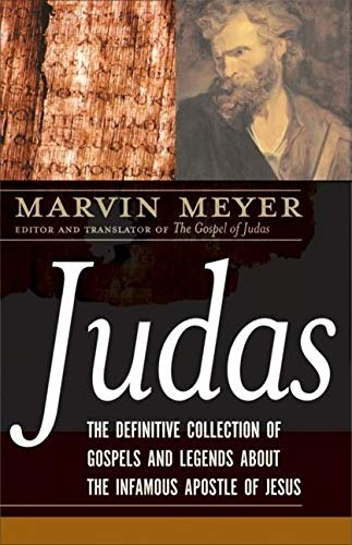 9780061348303: Judas: The Definitive Collection of Gospels and Legends About the Infamous Apostle of Jesus