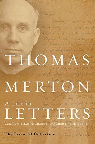 Thomas Merton: A Life in Letters: The: Merton, Thomas
