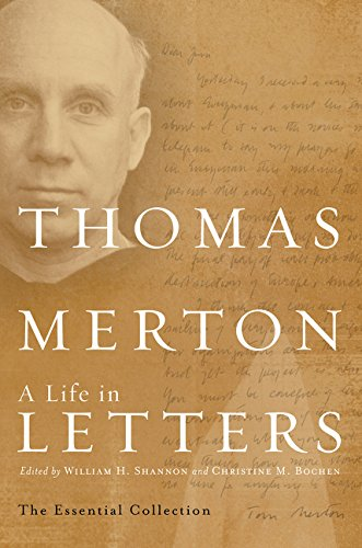 9780061348327: Thomas Merton: A Life in Letters: The Essential Collection (Merton, Thomas//Journal of Thomas Merton)