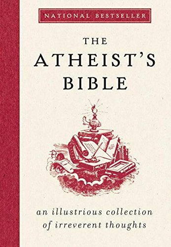 9780061349157: The Atheist's Bible: An Illustrious Collection of Irreverent Thoughts