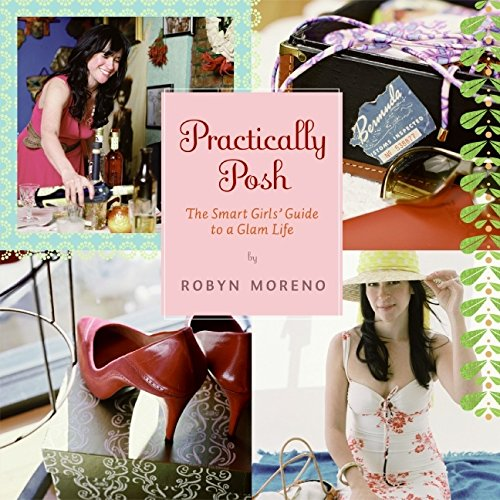 9780061349461: Practically Posh: The Smart Girls' Guide to a Glam Life