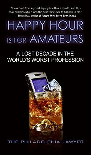 9780061349492: Happy Hour is for Amateurs: A Lost Decade in the World's Worst Profession