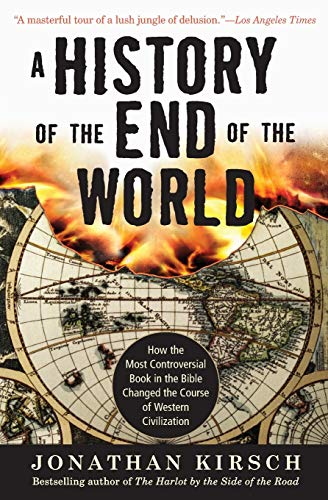9780061349874: A History of the End of the World: How the Most Controversial Book in the Bible Changed the Course of Western Civilization