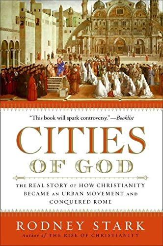9780061349881: Cities of God: The Real Story of How Christianity Became an Urban Movement and Conquered Rome