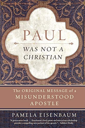 9780061349911: Paul Was Not a Christian: The Original Message of a Misunderstood Apostle