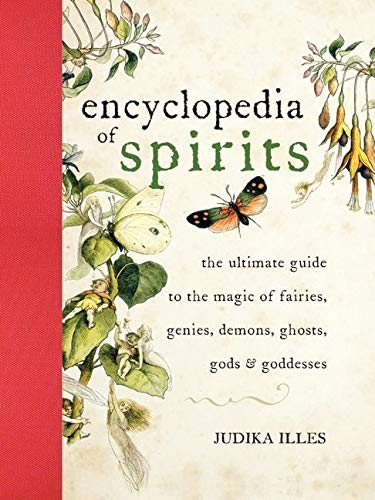 9780061350245: The Encyclopedia of Spirits: The Ultimate Guide to the Magic of Fairies, Genies, Demons, Ghosts, Gods and Goddesses: The Ultimate Guide to the Magic of Saints, Angels, Fairies, Demons, and Ghosts