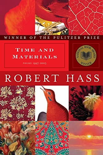 Time and Materials: Poems 1997-2005 (0061350281) by Robert Hass