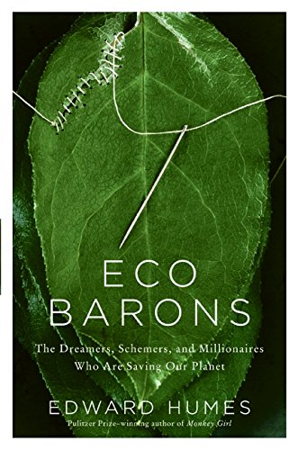 9780061350290: Eco Barons: The Dreamers, Schemers, and Millionaires Who Are Saving Our Planet