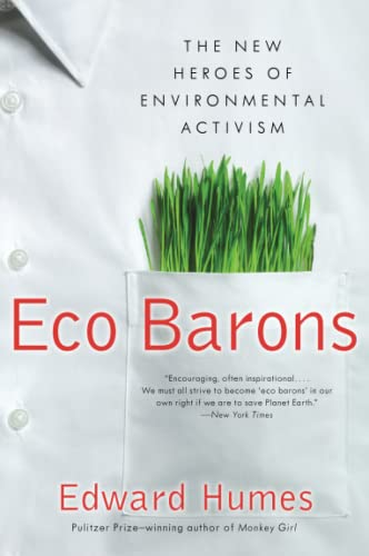 9780061350306: Eco Barons: The New Heroes of Environmental Activism (published in hardcover as:  Eco Barons:  The Dreamers, Schemers, and Millionaires Who Are Saving Our Planet