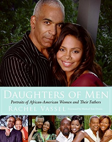 9780061350351: Daughters of Men: Portraits of African-American Women and Their Fathers
