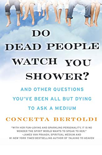 9780061351228: Do Dead People Watch You Shower?: And Other Questions You've Been All but Dying to Ask a Medium