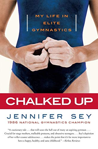 9780061351471: Chalked Up: My Life in Elite Gymnastics
