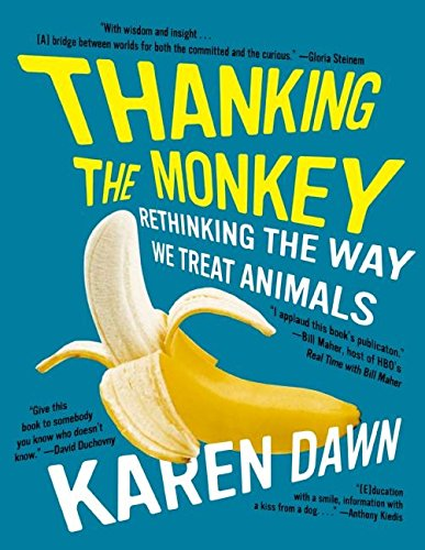 9780061351853: Thanking The Monkey: Rethinking The Way We Treat Animals