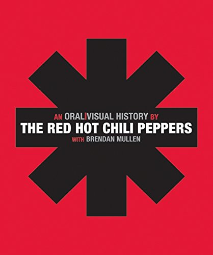 9780061351914: The Red Hot Chili Peppers: An Oral/Visual History