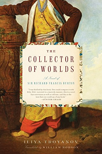 9780061351938: The Collector of Worlds: A Novel of Sir Richard Francis Burton