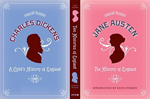 Two Histories of England: By Jane Austen: Austen, Jane, Dickens,