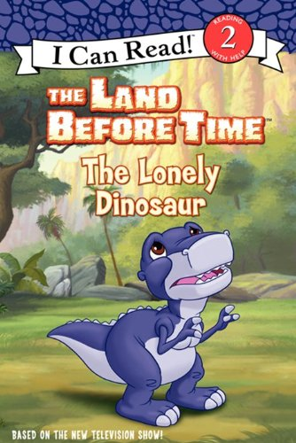 9780061352935: The Land Before Time: The Lonely Dinosaur (I Can Read - Level 2 (Quality))