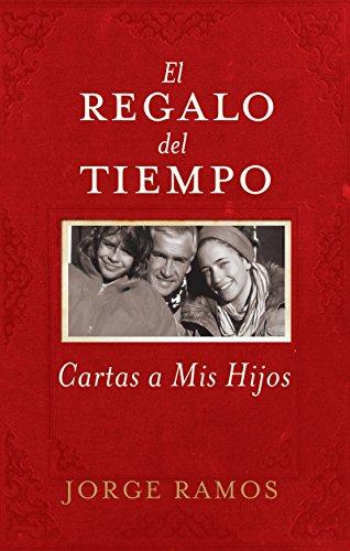9780061353116: El Regalo del Tiempo: Cartas a mis hijos (Spanish Edition)