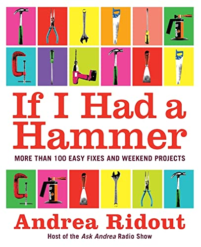 9780061353185: If I Had a Hammer: More Than 100 Easy Fixes and Weekend Projects
