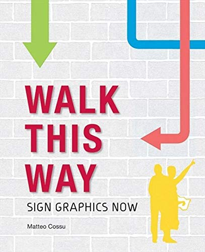 9780061353222: Walk This Way: Sign Graphics Now