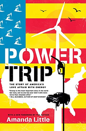 9780061353260: Power Trip: The Story of America's Love Affair with Energy