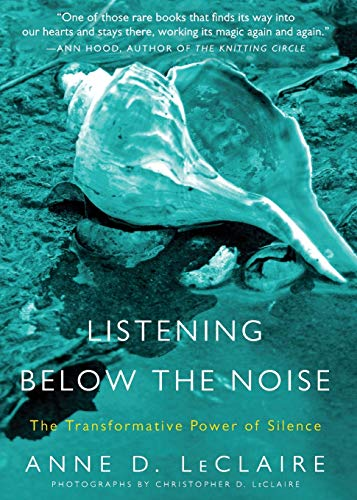 9780061353369: Listening Below the Noise: The Transformative Power of Silence