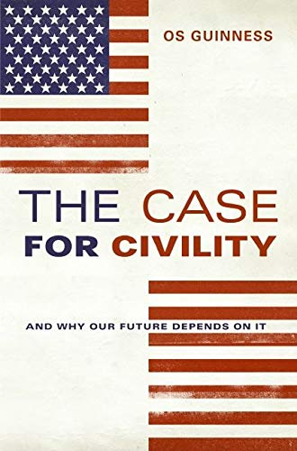 Case for Civility: And Why Our Future Depends on It
