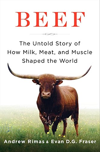 9780061353840: Beef: The Untold Story of How Milk, Meat, and Muscle Shaped the World