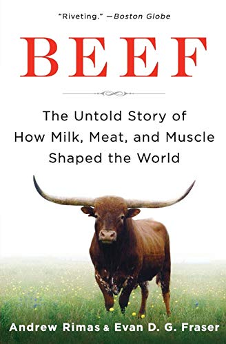 9780061353857: Beef: The Untold Story of How Milk, Meat, and Muscle Shaped the World
