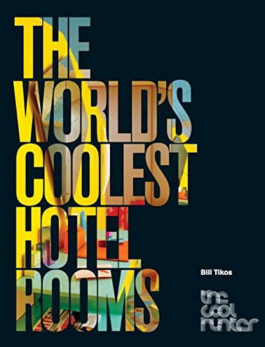 9780061353864: The World's Coolest Hotel Rooms (The Cool Hunter)