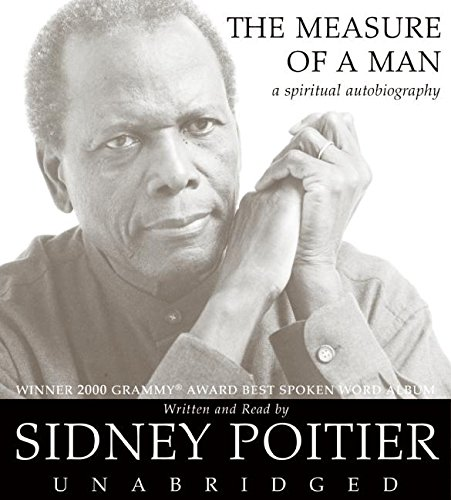 The Measure of a Man: A Spiritual Autobiography (Oprah's Book Club): Poitier, Sidney