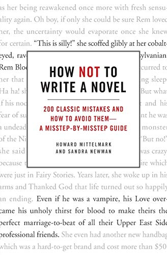 9780061357954: How Not to Write a Novel: 200 Classic Mistakes and How to Avoid Them--A Misstep-by-Misstep Guide