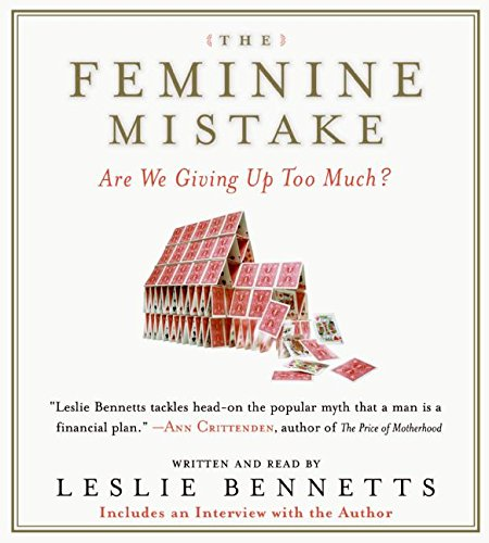 9780061358210: The Feminine Mistake: Are We Giving Up Too Much?