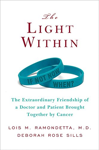 9780061359415: The Light Within: The Extraordinary Friendship of a Doctor and Patient Brought Together by Cancer
