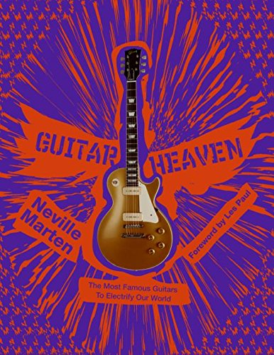 9780061359446: Guitar Heaven: The Most Famous Guitars to Electrify Our World
