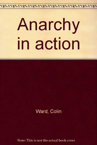 9780061360312: Anarchy in action [Hardcover] by Ward, Colin